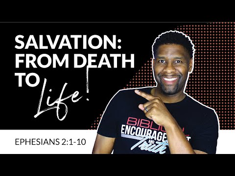What EXACTLY Happened When You Got Saved? | Ephesians 2:1-10