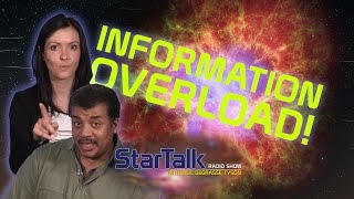"""Information Overload!"" with Vanessa Hill and Neil deGrasse Tyson"