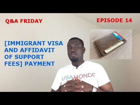 Q&A FRIDAY Ep 14 (AFFIDAVIT OF SUPPORT & IMMIGRANT VISA FEES) PAYMENT