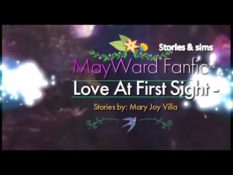 Love at first sight stories(mayward Fanfic Video story)