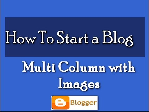How to create Blogger Blog:Create own Templates , Multi Column  with Images and Update in Blogger