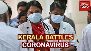 Coronavirus: How Kerala Battles To Stop Disease From Entering The State?| India Today Ground Report