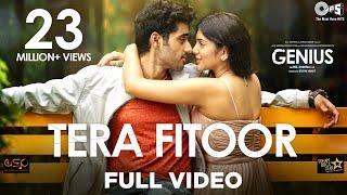 Tera Fitoor Full Video - Genius | Utkarsh Sharma, Ishita Chauhan | Arijit Singh | Himesh Reshammiya