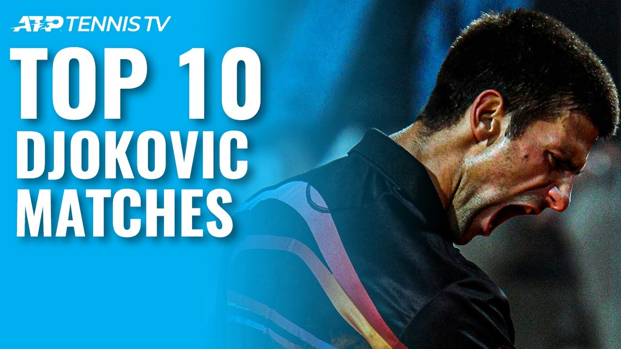 Novak Djokovic: Top 10 ATP Matches Of His Career!
