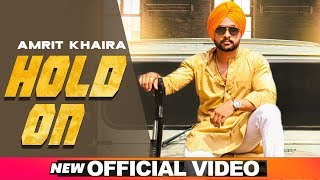 Hold On (Official Video) | Amrit Khaira | Latest Punjabi Songs 2019 | Speed Records
