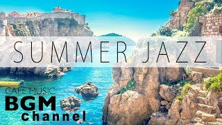 Summer Jazz Music - Relaxing Cafe Music For Study, Work - Background Cafe Music