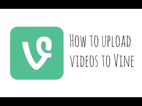 How to upload videos to vine
