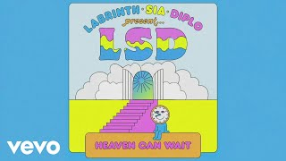 LSD - Heaven Can Wait (Official Lyric Video) ft. Sia, Diplo, Labrinth