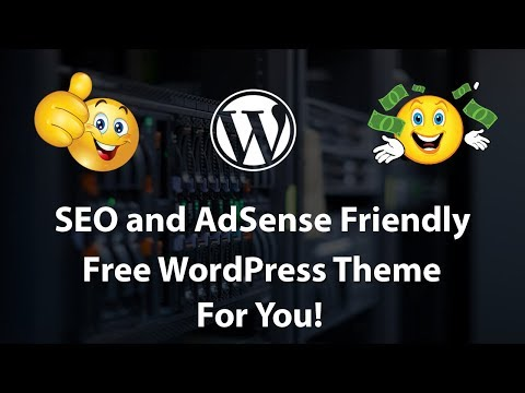 Best SEO and AdSense Friendly WordPress Themes Free For You 2018