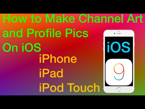 How to make YouTube Channel Art and Profile Pic On iOS - iPhone, iPad, iPod Touch