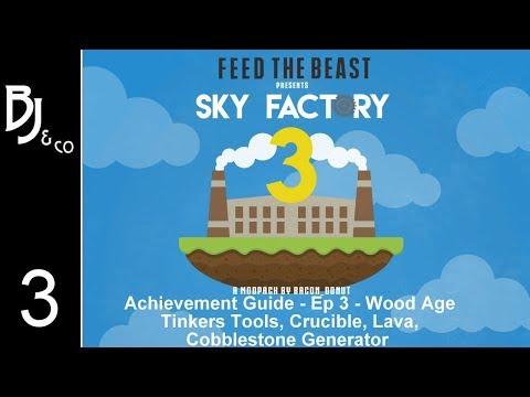 Skyfactory 3 - Achievement Guide - Ep 3 - Wood Age - Tinkers, Crucible, Lava, Cobblestone Generator