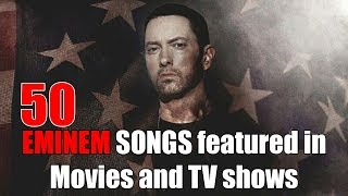 50 Eminem songs that were featured in Movies and TV shows