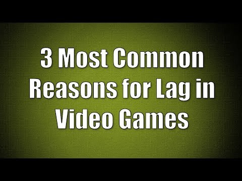 3 Most Common Reason for Lagging in Video Games and How to Fix