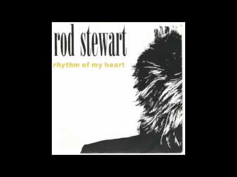 Rhythm Of My Heart - Rod Stewart With Lyrics