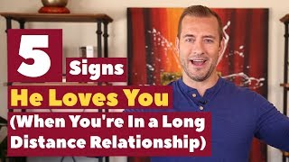 5 Signs He Loves You In A Long Distance Relationship   Dating Advice for Women by Mat Boggs