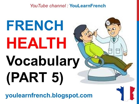 French Lesson 255 - HEALTH Illness Medical French Vocabulary Expressions (PART 5) At the doctor
