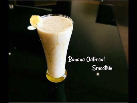 Healthy banana oatmeal smoothie - Easy healthy breakfast smoothie recipe for weight loss with oats