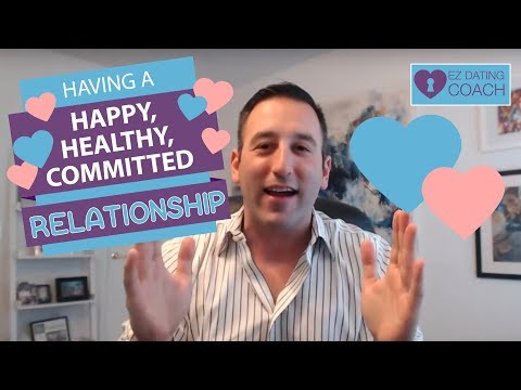 How To Find The Right Guy, Get Him To Commit, and Be In a Healthy Happy Relationship