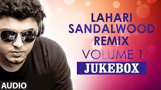 Lahari Sandalwood Remix Vol 1 Jukebox , T Series Kannada