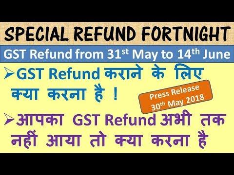 GST REFUND, How to apply for GST Refund, RFD 01A, GST refund process, Special Refund fortnight