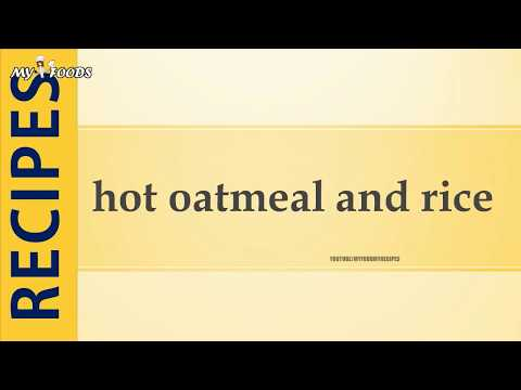 hot oatmeal and rice