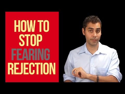 How To Stop Fearing Rejection And Failure