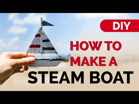 Learn How to Make a Steam Boat - DIY