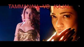 Tammanah VS  Kajal