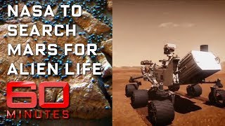 The mission to Mars searching for extra-terrestrial beings   60 Minutes Australia