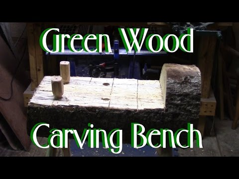 Green Wood Carving Bench