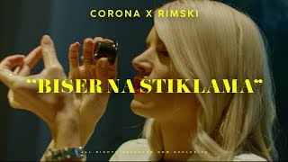 CORONA X RIMSKI - BISER NA STIKLAMA (OFFICIAL VIDEO)