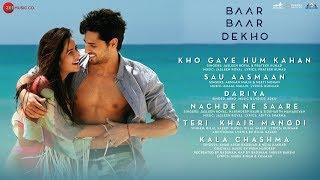 Baar Baar Dekho - FULL MOVIE AUDIO JUKEBOX | Sidharth Malhotra & Katrina Kaif