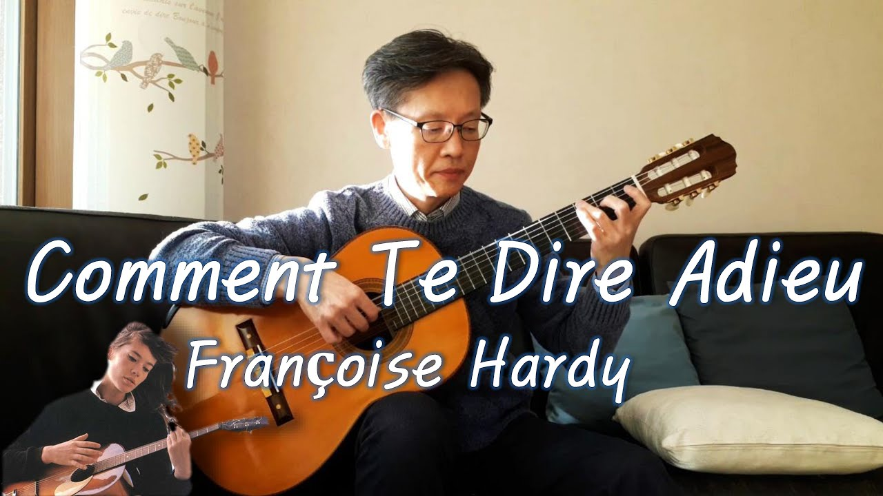 Download Comment Te Dire Adieu (It Hurts To Say Goodbye) / Françoise Hardy  - Guitar (Fingerstyle) Cover MP3 Gratis