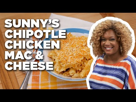 Sunny's Chipotle Chicken Mac and Cheese | Food Network
