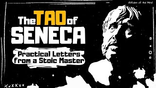 The Tao of Seneca [LETTERS FROM A STOIC MASTER] Tim Ferriss