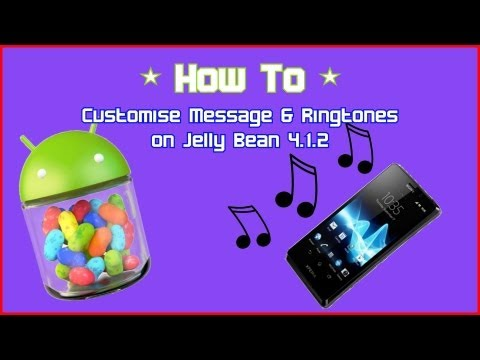 HowTo : Set custom message alerts & ringtones on Jelly Bean 4.1.2 OS | r0bac