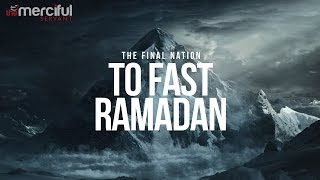 The Final Nation To Fast Ramadan
