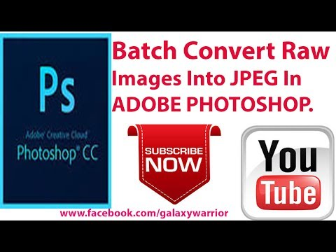 Batch Convert RAW IMAGES into JPEG in Adobe Photoshop