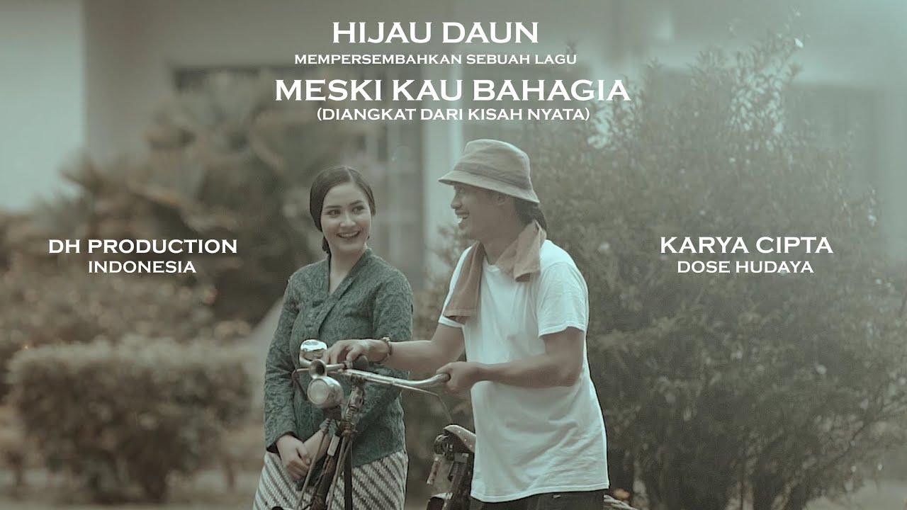 Download MESKI KAU BAHAGIA - HIJAU DAUN (OFFICIAL MUSIC VIDEO) MP3 Gratis