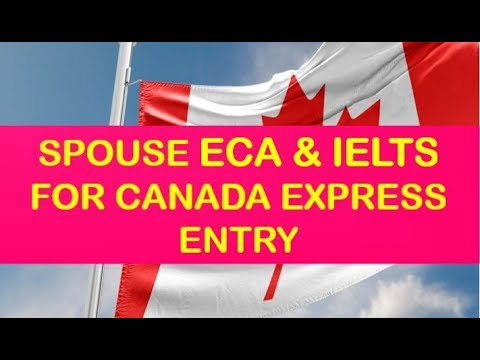 Is IELTS & ECA Compulsory for Spouse under Express Entry PR Visa for Canada