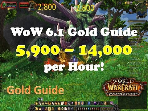 WoW 6.2 Gold Farming Guide 5900 - 14,000 Gold an Hour! WoD Gold Guide.