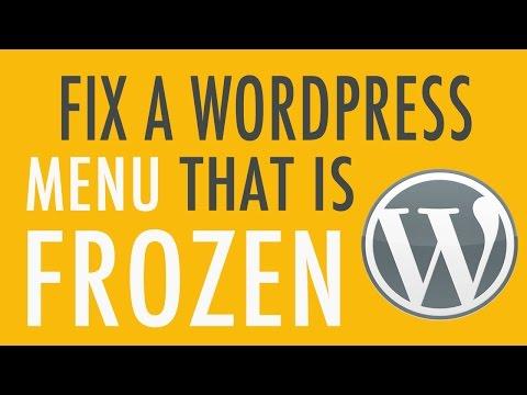 Fix your Broken Menu - Frozen Menu in WordPress