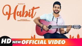 Habit (Full Video) | Madhav | Gold Boy | Navi Ferozpurwala |Navjit Buttar| Latest Punjabi Songs 2018