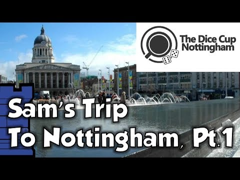 Sam's Trip to Nottingham 2017: Part 1 - The Dice Cup