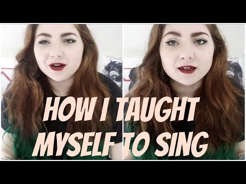 How I Taught Myself to Sing