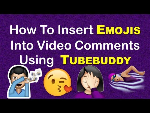 How To Insert Emoji Into Video Comments Using Tubebuddy🚢💖🌻🛩🍬🍷