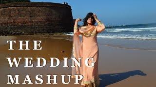 The Wedding Mashup by Bhavika Kapoor (Din Shagna Da, Kabira and more)