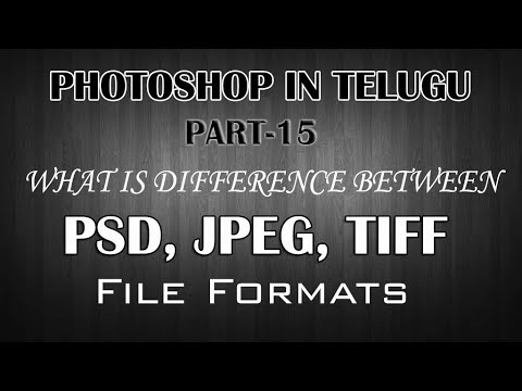 Photoshop #15  | Explain about PSD, JPEG, TIFF file formats  in Telugu | Photoshop in Telugu