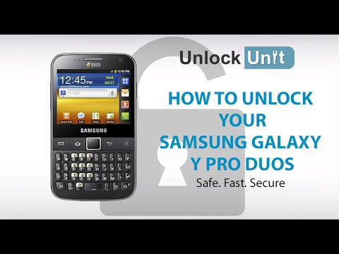 UNLOCK SAMSUNG GALAXY Y PRO DUOS - HOW TO UNLOCK YOUR SAMSUNG GALAXY Y PRO DUOS