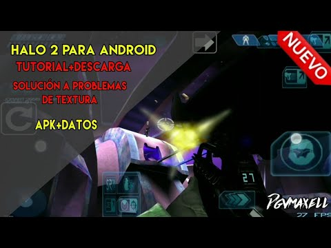 HALO 2 Para Android [ Tutorial + Descarga ][ Solución En Nougat ]